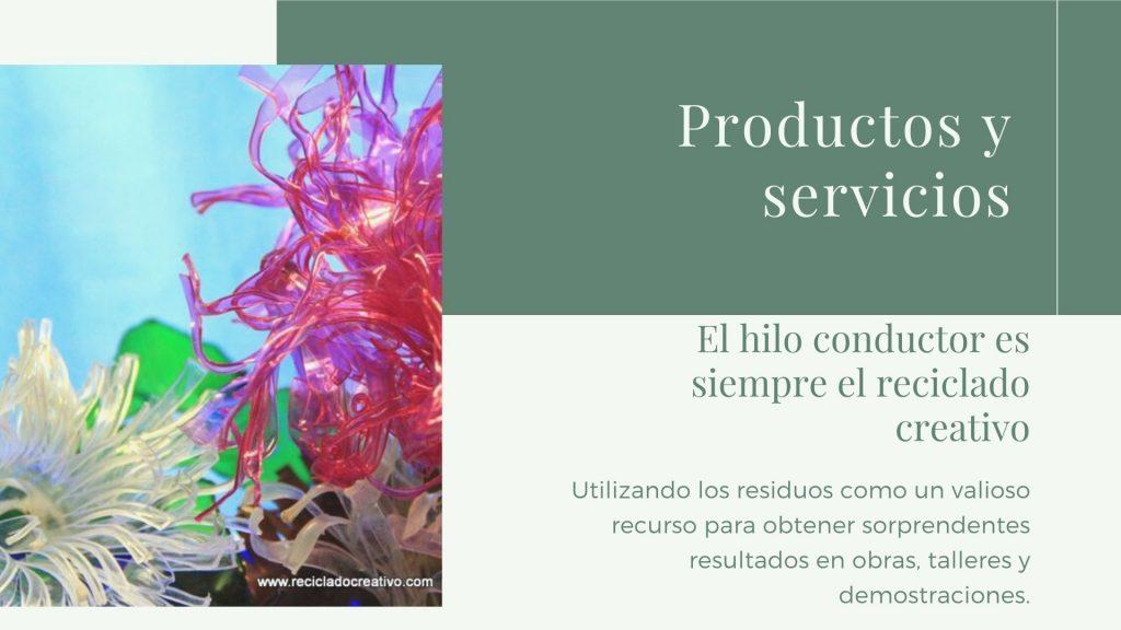 Productos y servicios. Rosa Montesa. Reciclado Creativo